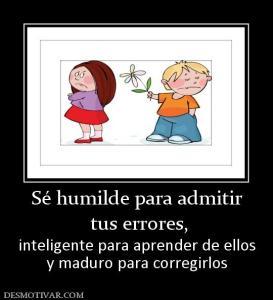 53131_se_humilde_para_admitir__tus_errores